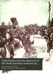 United States from the Discovery of the North American Continent Up to the Present Time: Volume 8
