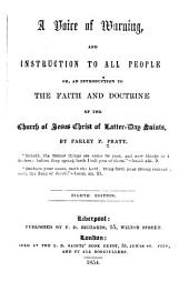 A Voice of Warning, and Instruction to All People: Or, An Introduction to the Faith and Doctrine of the Church of Jesus Christ of Latter-day Saints