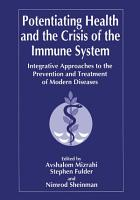 Potentiating Health and the Crisis of the Immune System PDF