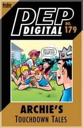 Pep Digital Vol. 179: Archie's Touchdown Tales