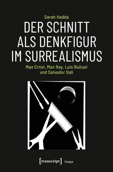 Der Schnitt als Denkfigur im Surrealismus PDF