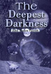 The Deepest Darkness