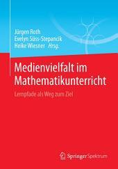 Medienvielfalt im Mathematikunterricht: Lernpfade als Weg zum Ziel