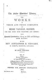 The Works in Verse and Prose Complete of Henry Vaughan, Silurist, for the First Time Collected and Edited: With Memorial-introduction: Essay on Life and Writings: and Notes, Volume 4