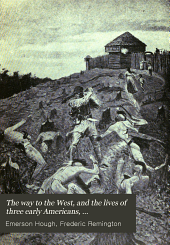 The Way to the West: And the Lives of Three Early Americans, Boone-Crockett -Carson