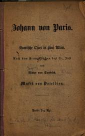 Johann von Paris: komische Oper in 2 Aufzügen ; Clavier-Ausz, Band 8