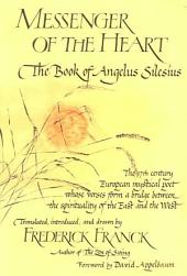 Messenger of the Heart: The Book of Angelus Silesius with Observations by the Ancient Zen Masters