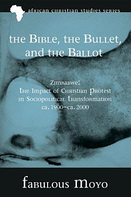 The Bible  the Bullet  and the Ballot