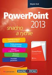 PowerPoint 2013: snadno a rychle