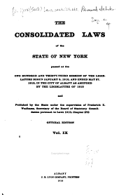 The Consolidated Laws of the State of New York, Passed at the One Hundred and Thirty-third Session of the Legislature, Begun January 5, 1910 ...