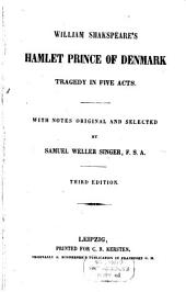 William Shakspeare's Hamlet Prince Of Denmark: Tragedy in Five Acts