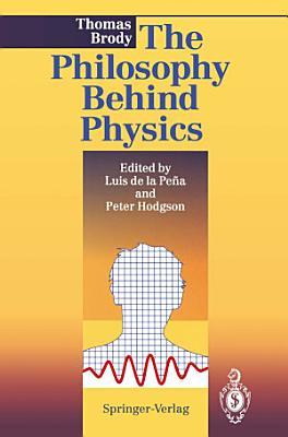 The Philosophy Behind Physics PDF