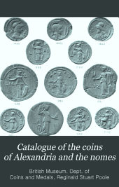 Catalogue of the Coins of Alexandria and the Nomes: Volume 14