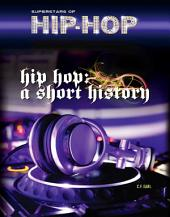 Hip Hop: A Short History