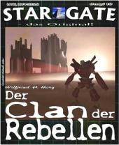STAR GATE 019: Der Clan der Rebellen: Die Verschollenen - als Gejagte!