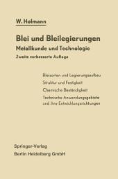 Blei und Bleilegierungen: Metallkunde und Technologie, Ausgabe 2