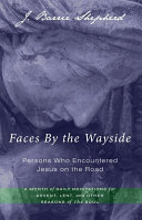 Faces By the Wayside—Persons Who Encountered Jesus on the Road