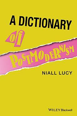 Dictionary of Postmodernism PDF