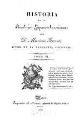 Historia de la revolucion hispano-americana: Volumen 3