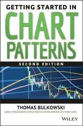 Getting Started in Chart Patterns: Edition 2