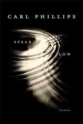 Speak Low: Poems