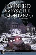 Haunted Marysville, Montana