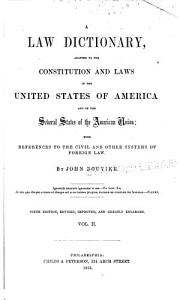 A Law Dictionary Adapted to the Constitution and Laws of the United States of America  and of the Several States of the American Union  with References to the Civil and Other Systems of Foreign Law PDF