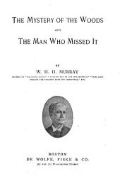 The Mystery of the Woods: And The Man who Missed it