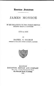 American Statesmen  JAMES MONROE  IN HIS RELATIONS TO THE PUBLIC SERVICE DURING HALF A CENTURY  1776 TO 1826 PDF