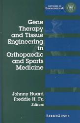 Gene Therapy And Tissue Engineering In Orthopaedic And Sports Medicine Book PDF