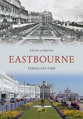 Eastbourne Through Time