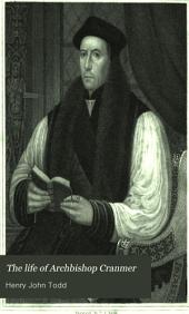 The life of archbishop Cranmer: Volume 1