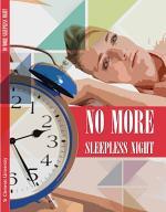 NO MORE SLEEPLESS NIGHT