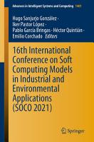 16th International Conference on Soft Computing Models in Industrial and Environmental Applications  SOCO 2021  PDF