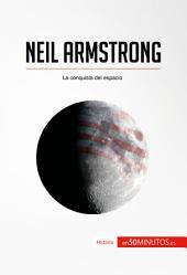 Neil Armstrong: La conquista del espacio