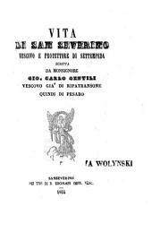 Vita di San Severino vescovo e protettore di Settempeda: Volume 1