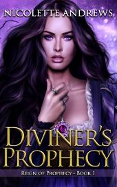 Diviner's Prophecy: A Historical Romance Fantasy Series (Reign of Prophecy Book 1)