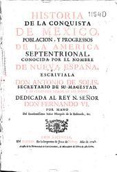 Historia de la conquista de México, población y progresos de la América Septentrional conocida por el nombre de Nueva España