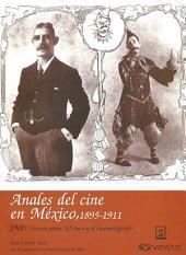 1900: Tercera parte. El circo y el cinematógrafo: Anales del Cine en México, 1895-1911