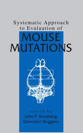 Systematic Approach to Evaluation of Mouse Mutations