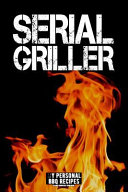 Serial Griller  My Personal BBQ Recipes   Blank Barbecue Cookbook   Barbecue 100  Meat