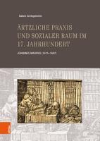 rtzliche Praxis und sozialer Raum im 17  Jahrhundert PDF