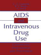 AIDS and Intravenous Drug Use: Community Intervention & Prevention