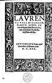 Lavrentii Vallae Elegantiarum adeps, ex eius de lingua latina libris per Bonum Accursium Pisanum studiosißime collectus