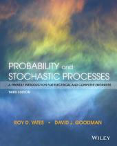 Probability and Stochastic Processes: A Friendly Introduction for Electrical and Computer Engineers, 3rd Edition: Third Edition