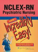 NCLEX RN Psychiatric Nursing Made Incredibly Easy  PDF