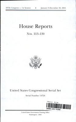 United States Congressional Serial Set  Serial No  14724  House Reports Nos  113 130 PDF