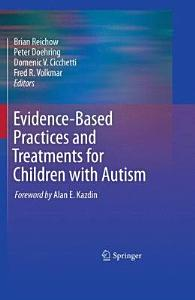 Evidence Based Practices and Treatments for Children with Autism