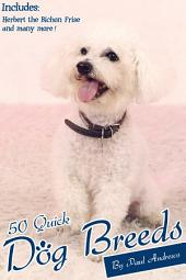 50 Quick Dog Breeds: The Quick Guide to Some Popular Dog Breeds