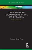 Latin American Dictatorships in the Era of Fascism PDF